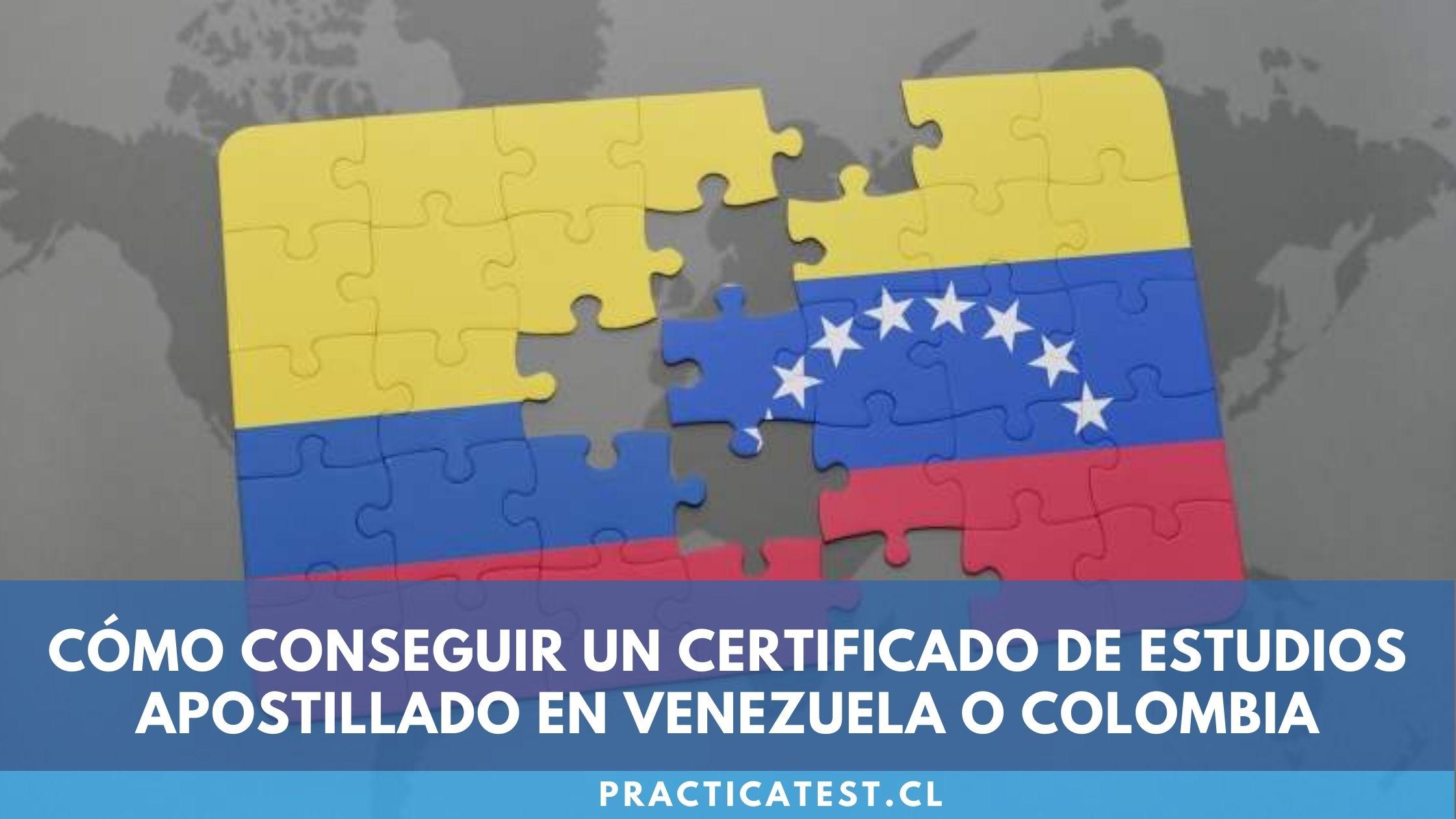 Obtener certificado de estudios apostillado de Colombia y Venezuela para Chile