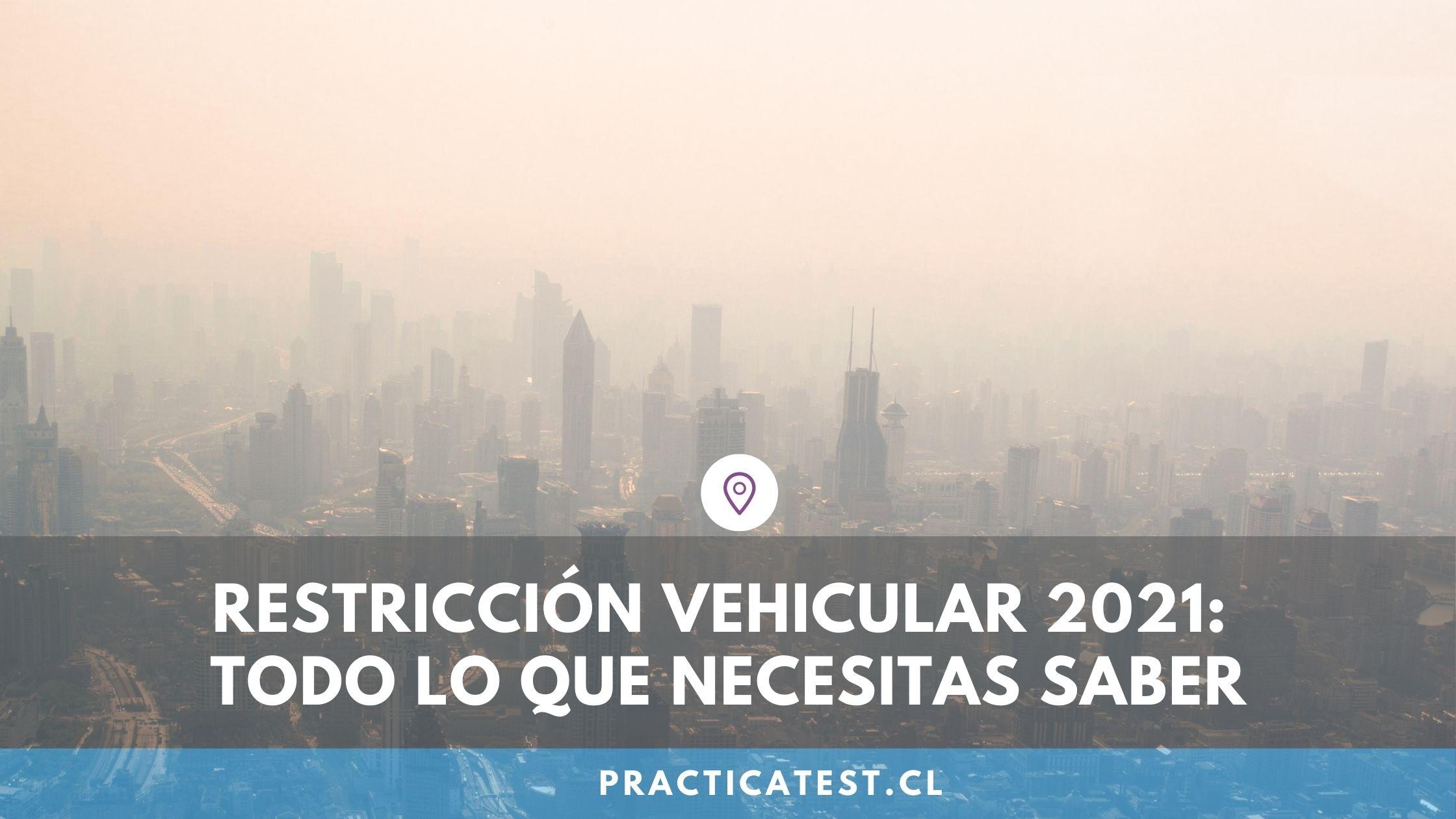 Restricción de vehículos por alta contaminación ambiental en Chile para el año 2021
