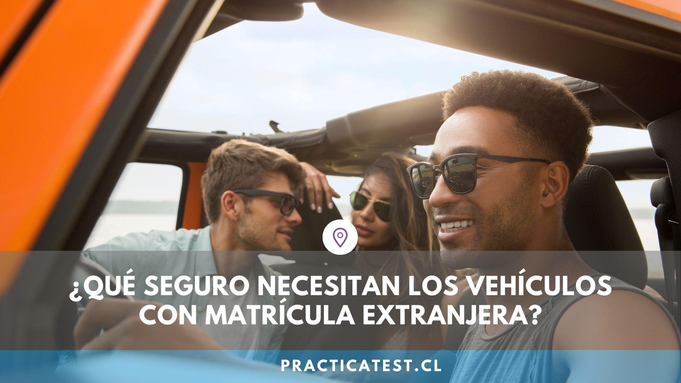 Qué tipo de seguro necesitarán los vehículos de matrícula extranjera en Chile